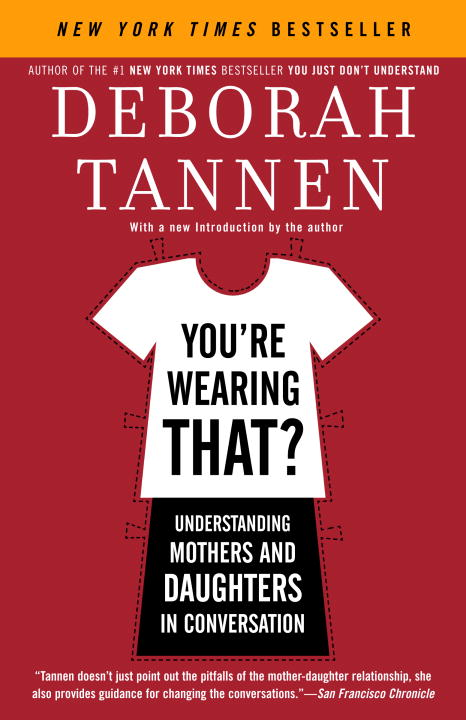 You're Wearing That? By Tannen, Deborah